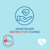 American Heart Association - AHA - Heartsaver Instructor Course