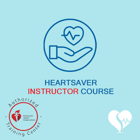 American Heart Association - AHA - Heartsaver Instructor Course