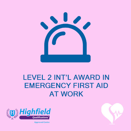 Highfield Qualifications - Level 2 International Award in Emergency First Aid at Work