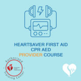 American Heart Association - AHA - Heartsaver First Aid CPR AED Provider Course