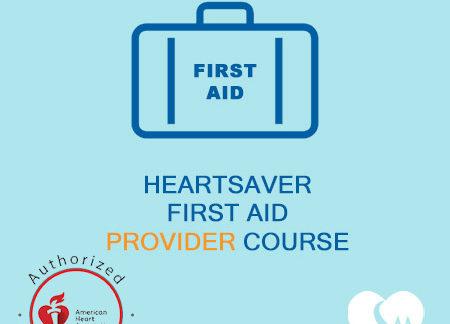 American Heart Association - AHA - Heartsaver First Aid Provider Course