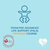 American Heart Association - AHA -pediatric advanced life support provider course pals
